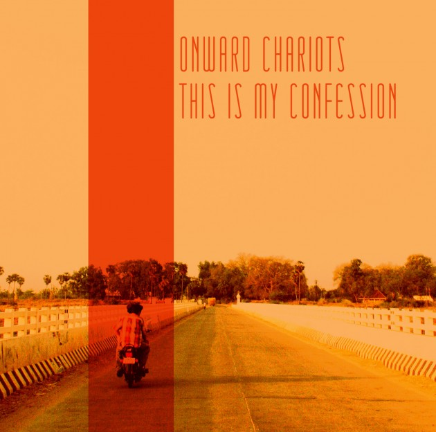 Onward-Chariots-This-Is-My-Confession-630x624